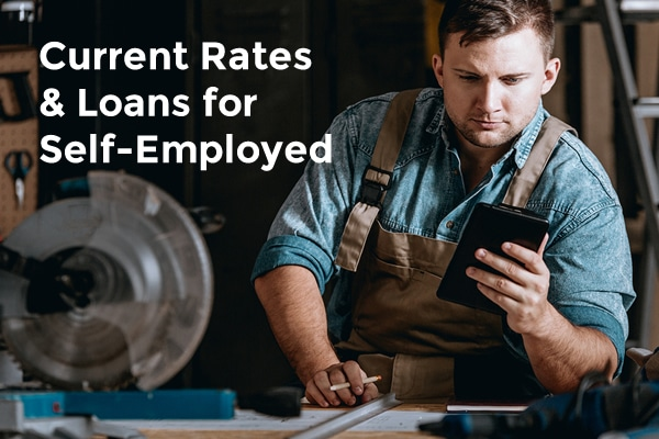 current rates and loans for self employed