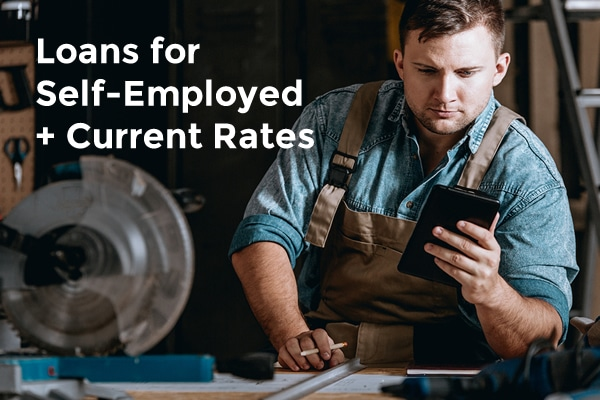 loans for self employed and current rates