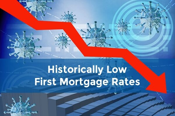 Historically low first mortgage rates