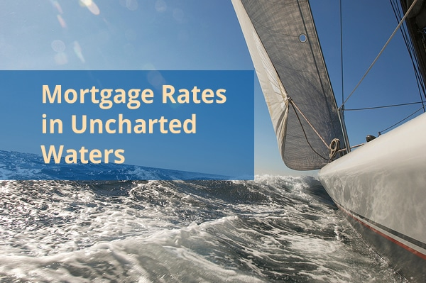 mortgage rates in uncharted waters