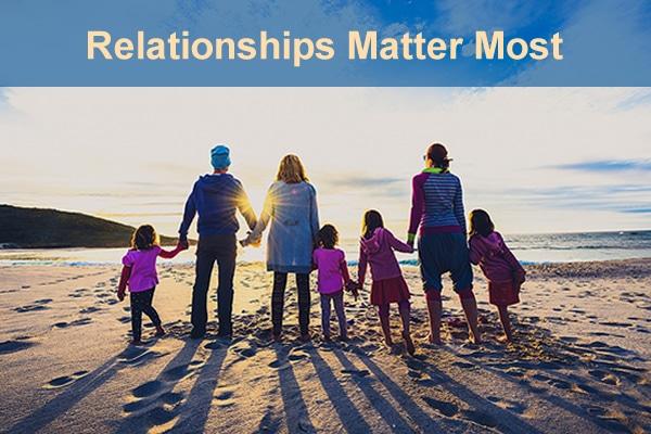 relationships matter most